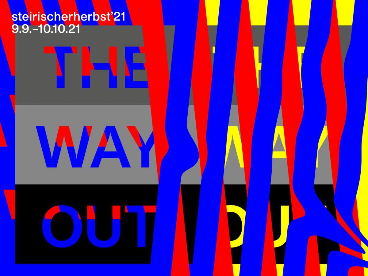 The Way Out | steirischer herbst '21